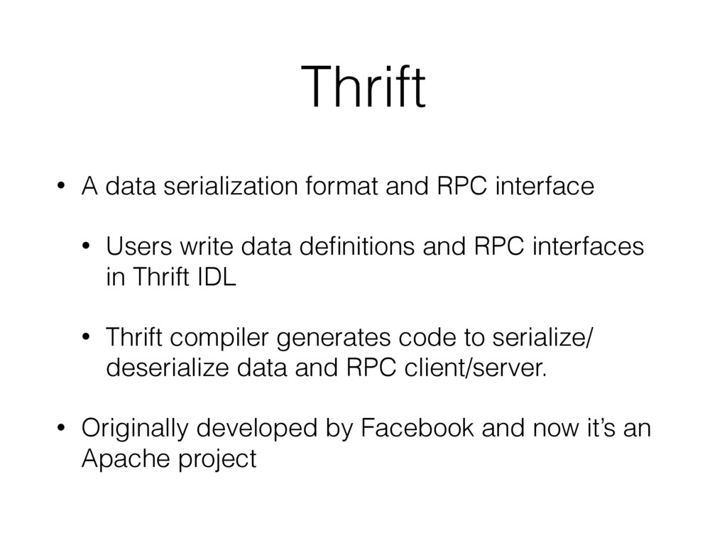 Thrift • A data serialization format and RPC in...