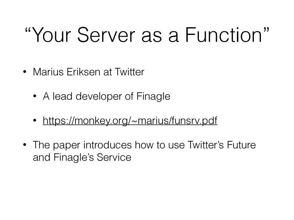 """""""Your Server as a Function"""" • Marius Eriksen at..."""
