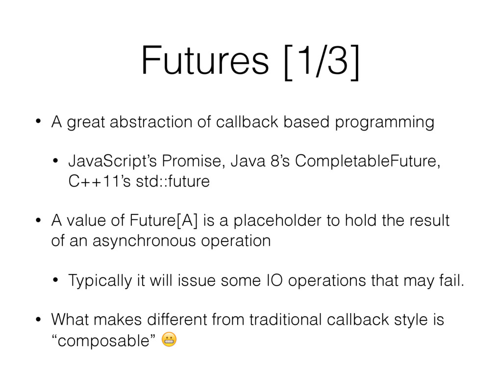 Futures [1/3] • A great abstraction of callback...