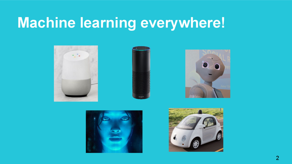 Machine learning everywhere! 2