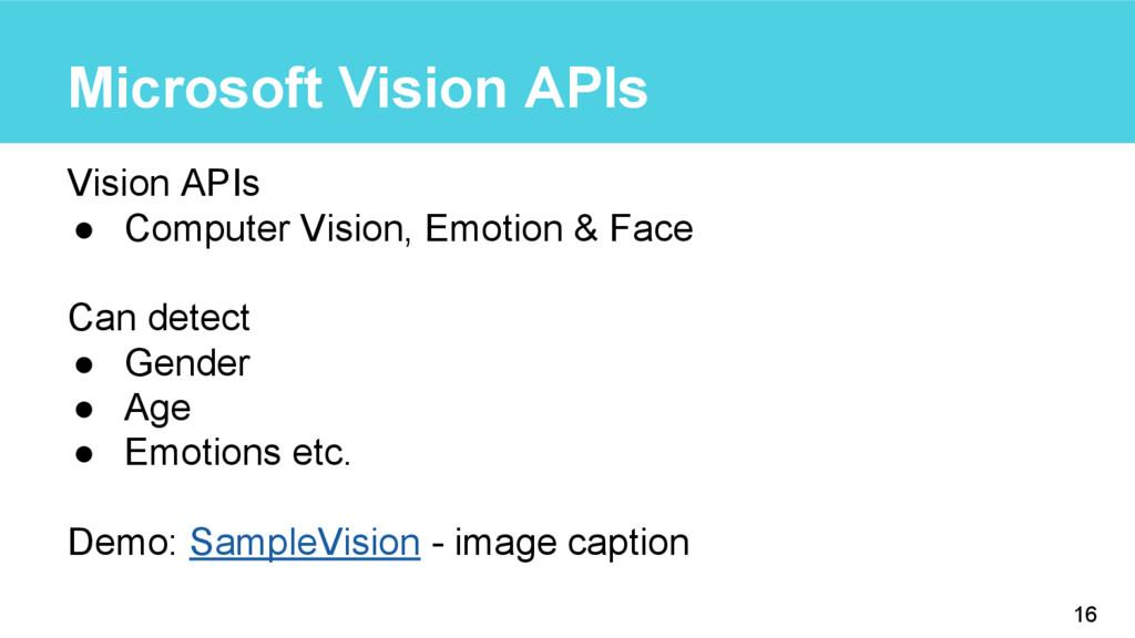 Microsoft Vision APIs Vision APIs ● Computer Vi...