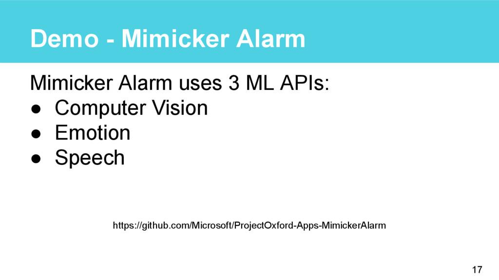 Demo - Mimicker Alarm Mimicker Alarm uses 3 ML ...