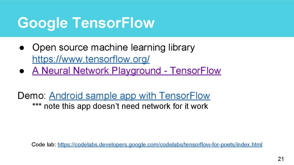 Google TensorFlow ● Open source machine learnin...