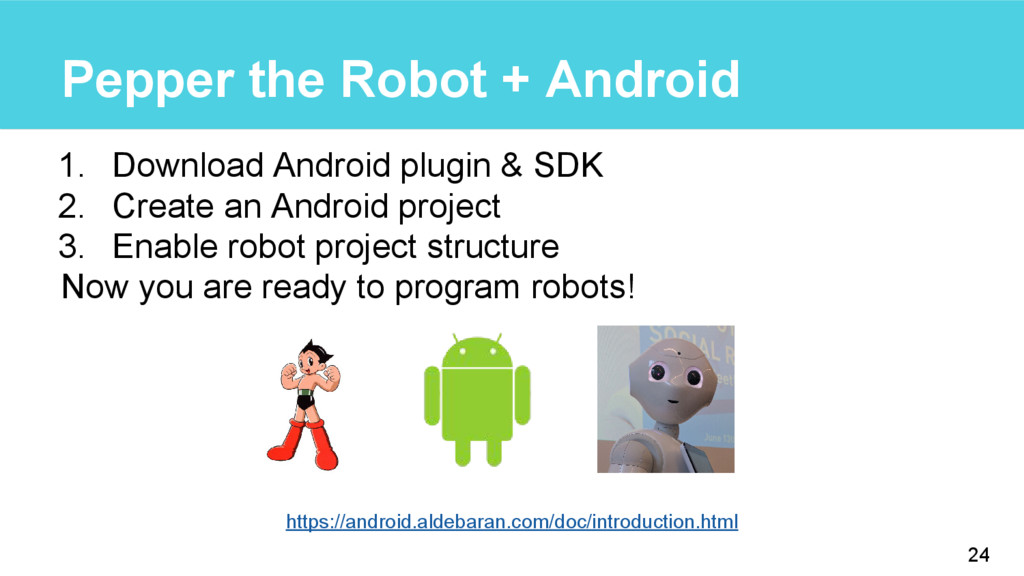 Pepper the Robot + Android 1. Download Android ...