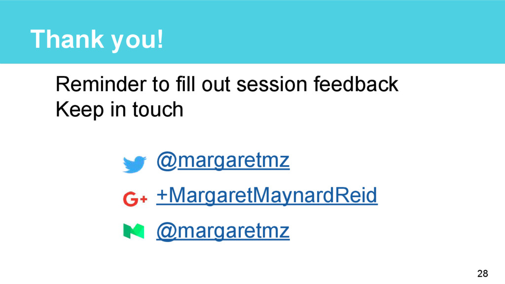 Thank you! Reminder to fill out session feedbac...