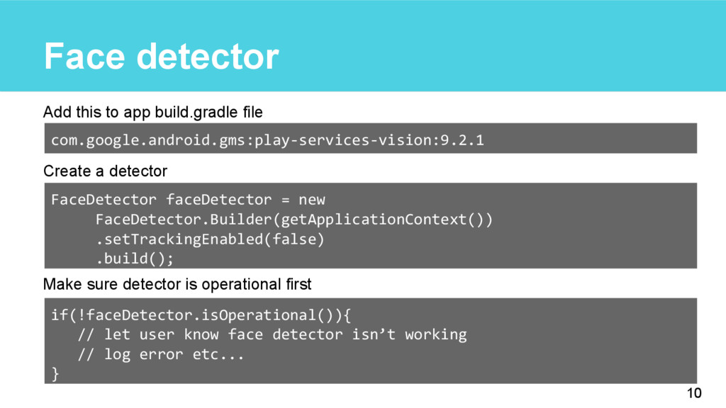 Face detector Add this to app build.gradle file...