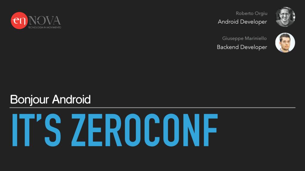 IT'S ZEROCONF Bonjour Android Roberto Orgiu Giu...