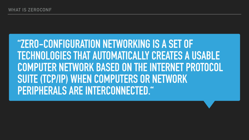 """ZERO-CONFIGURATION NETWORKING IS A SET OF TECH..."