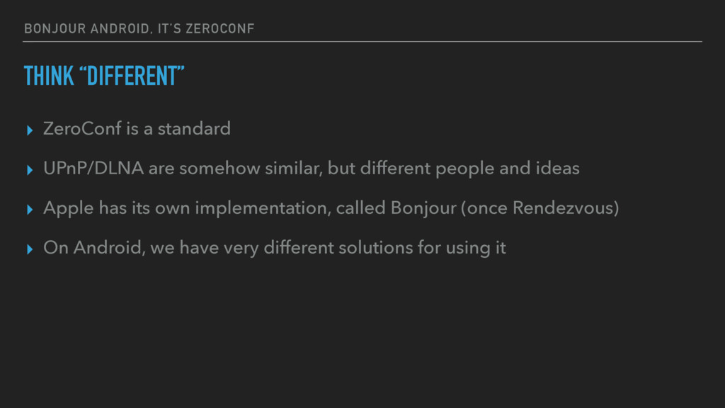 "BONJOUR ANDROID, IT'S ZEROCONF THINK ""DIFFERENT..."