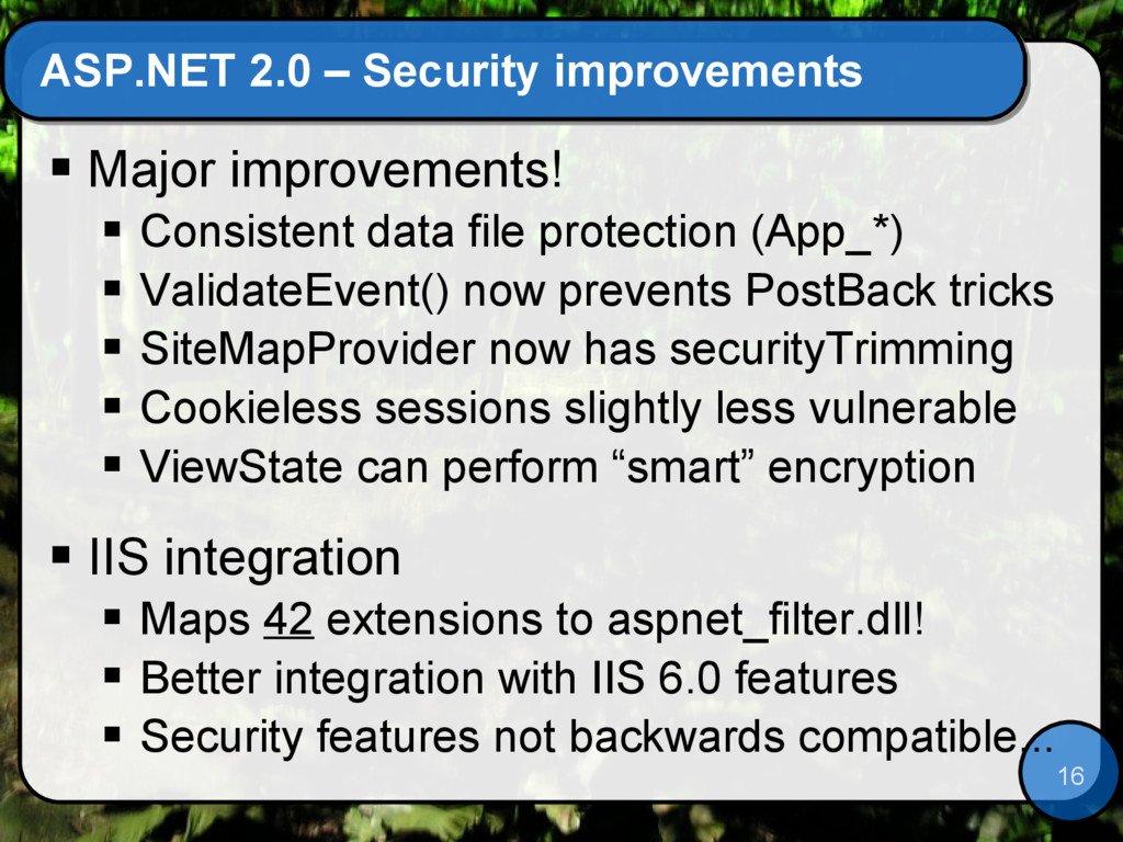 16 ASP.NET 2.0 – Security improvements  Major ...
