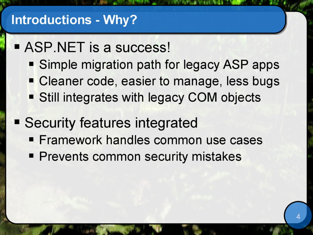 4 Introductions - Why?  ASP.NET is a success! ...