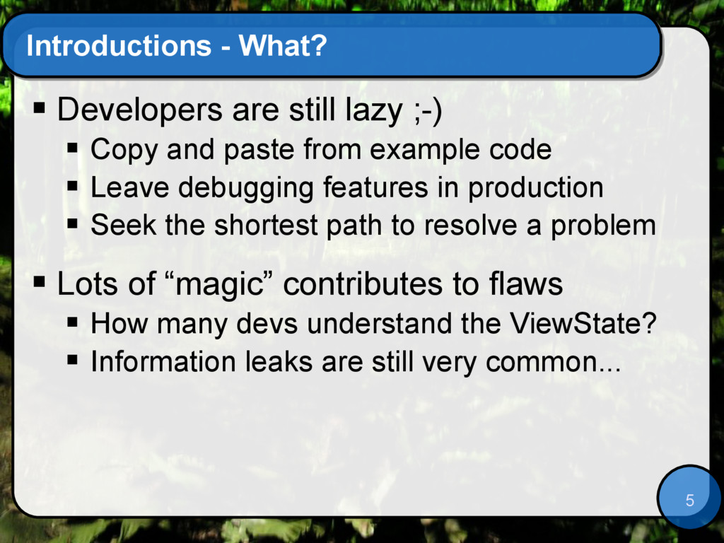 5 Introductions - What?  Developers are still ...