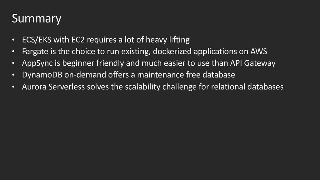• ECS/EKS with EC2 requires a lot of heavy lift...