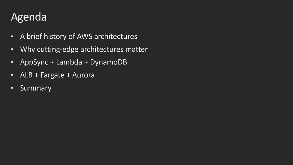 Agenda • A brief history of AWS architectures •...