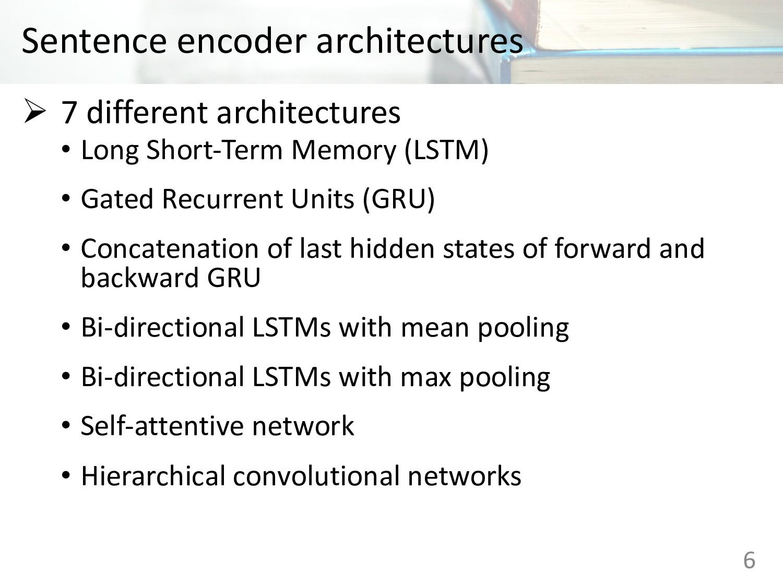 Sentence encoder architectures Ø 7 different ar...