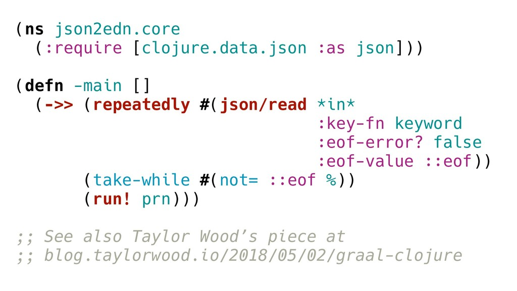 (ns json2edn.core (:require [clojure.data.json ...