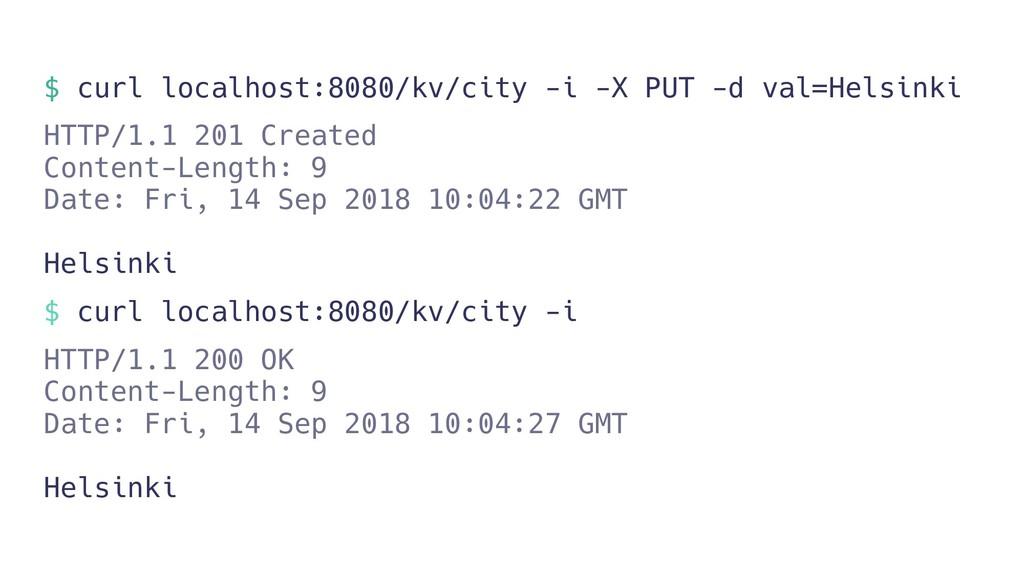$ curl localhost:8080/kv/city -i -X PUT -d val=...