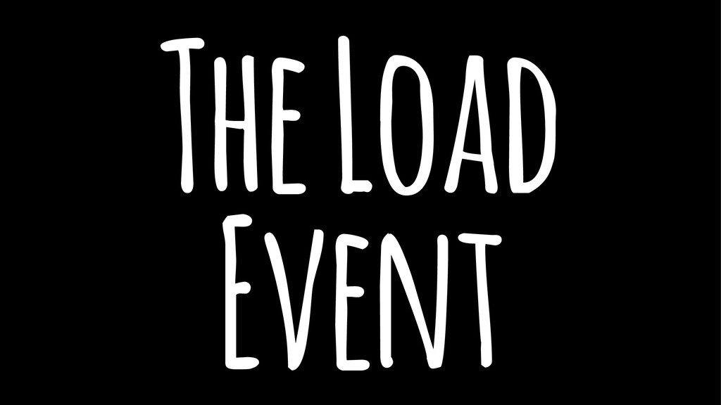 The Load Event