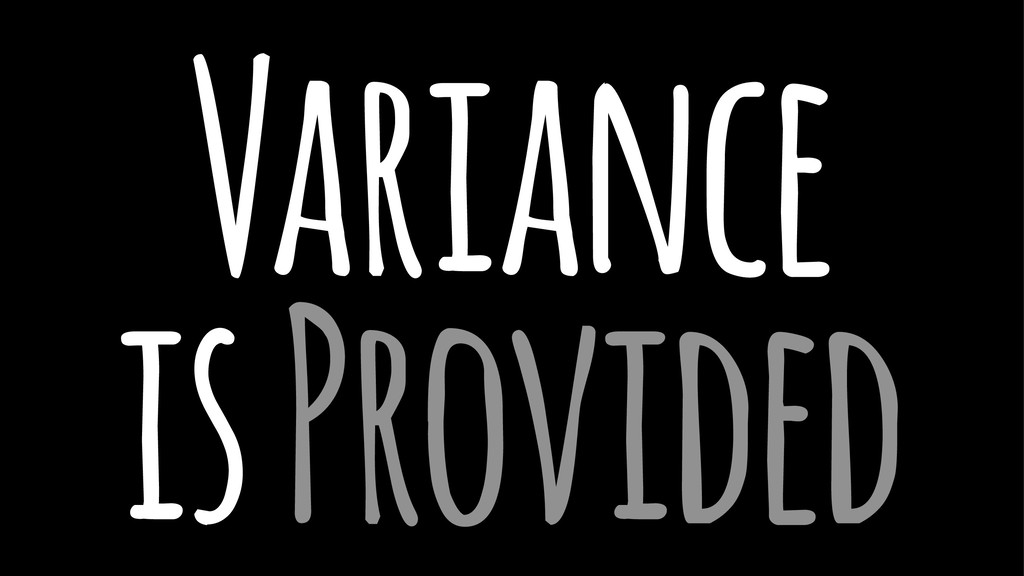 Variance is Provided
