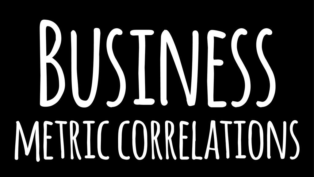 Business metric correlations