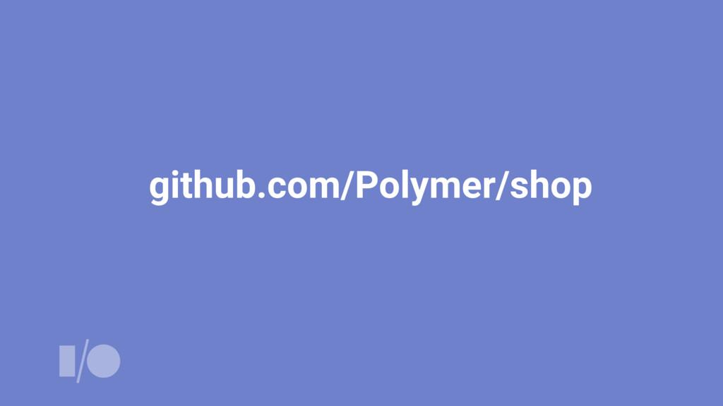github.com/Polymer/shop