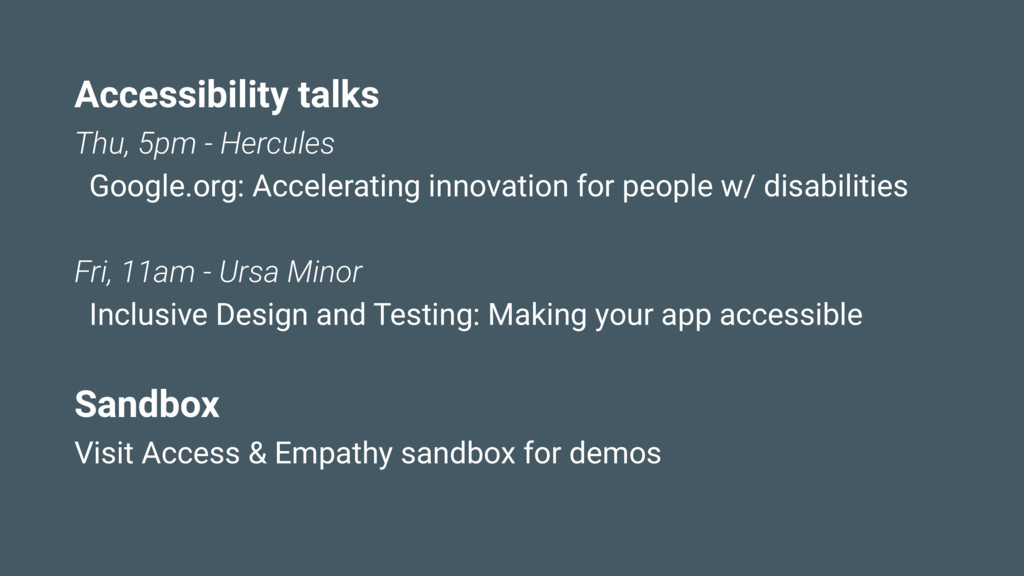 Accessibility talks Thu, 5pm - Hercules Google....