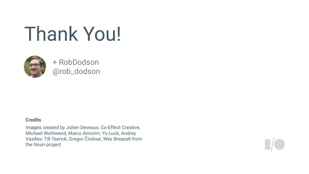 Thank You! + RobDodson @rob_dodson Images creat...