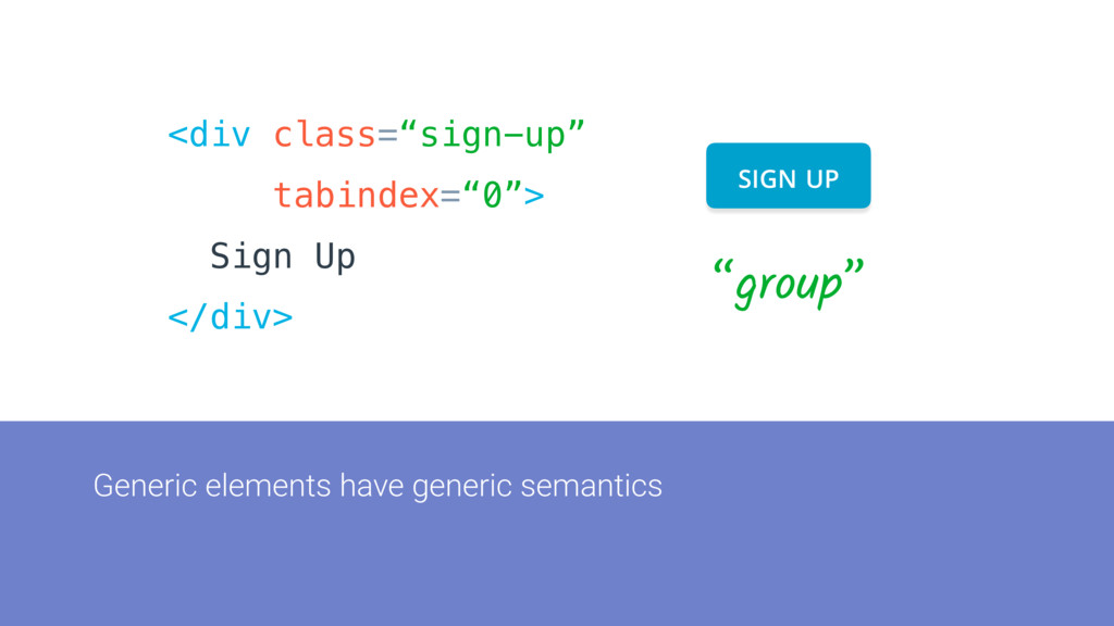 Generic elements have generic semantics <div cl...