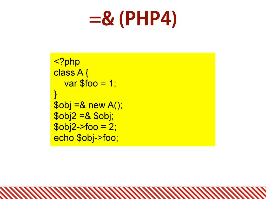 1)1  <?php class A { var $foo = 1; } $obj ...