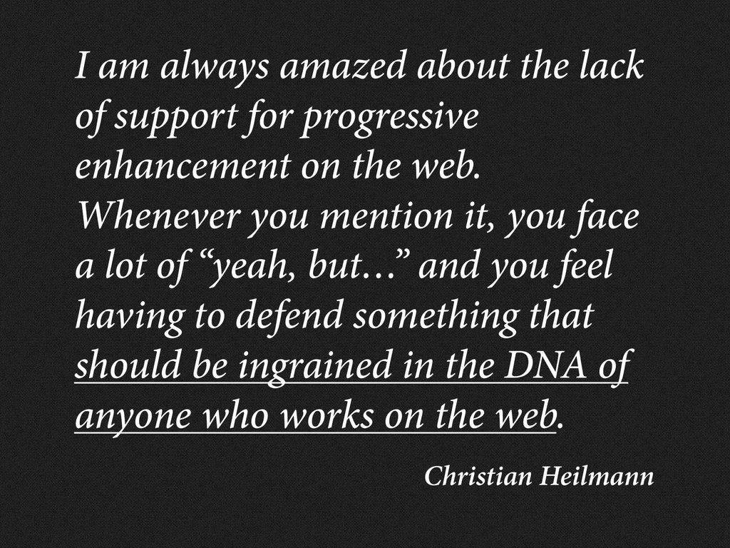 Christian Heilmann I am always amazed about the...