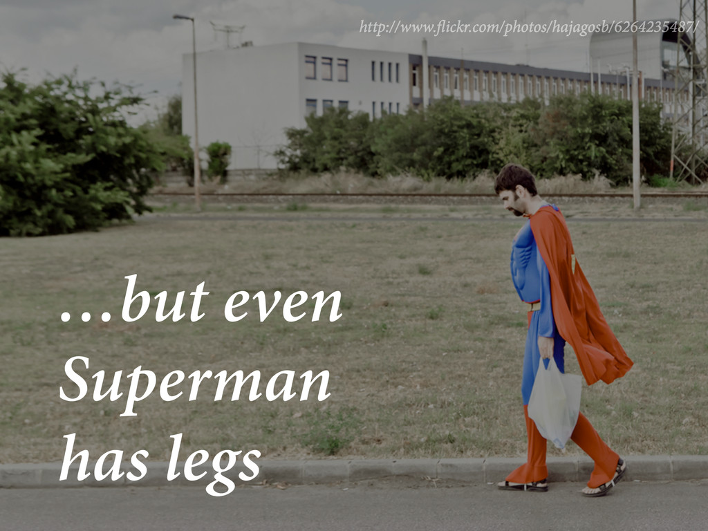 …but even Superman has legs http://www. ickr.co...