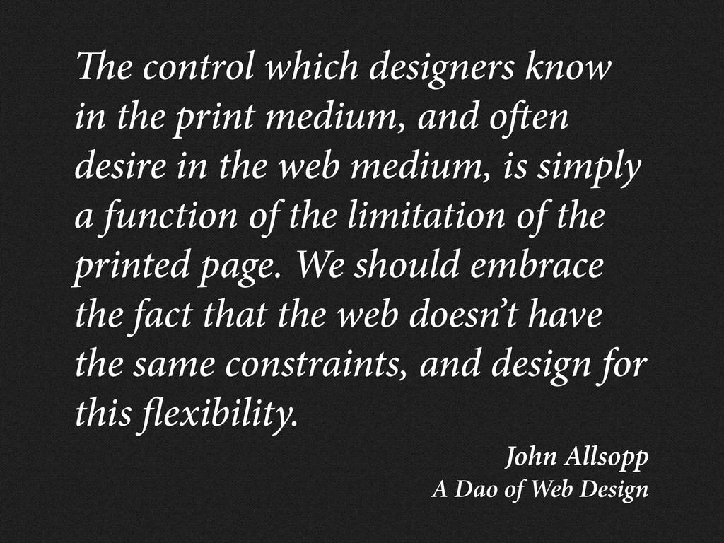John Allsopp A Dao of Web Design e control whic...