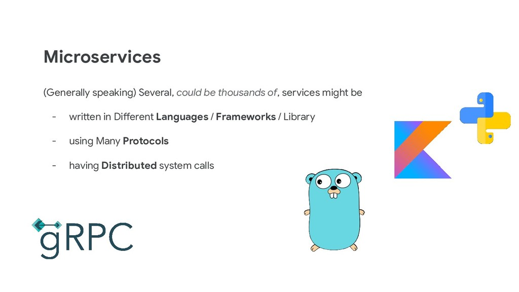 Microservices (Generally speaking) Several, cou...