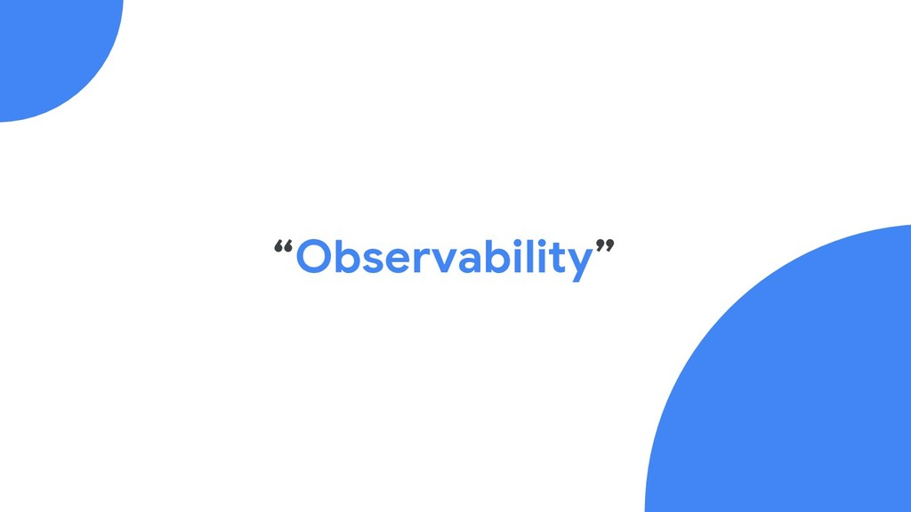 """""""Observability"""""""