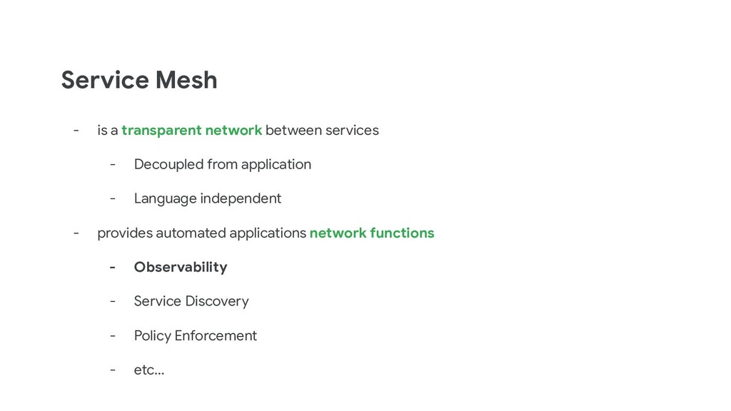Service Mesh - is a transparent network between...