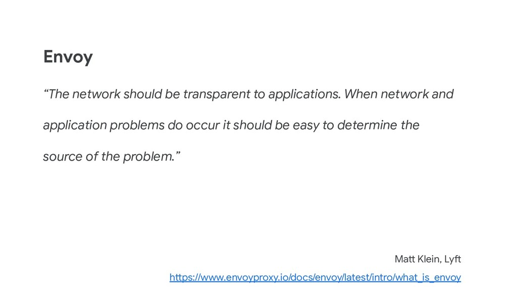 """Envoy """"The network should be transparent to app..."""