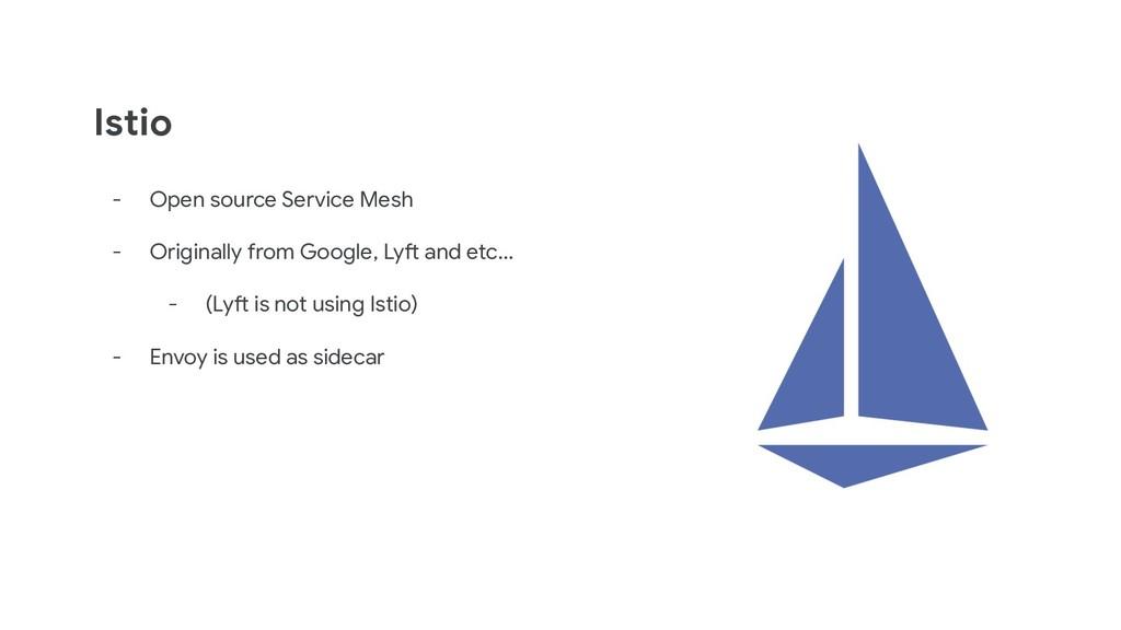Istio - Open source Service Mesh - Originally f...