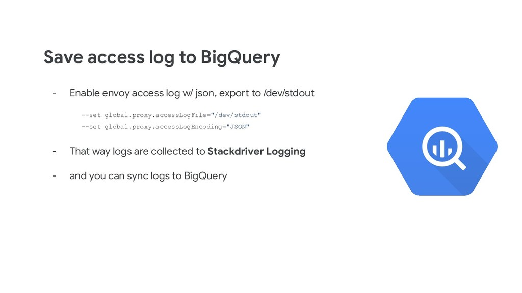Save access log to BigQuery - Enable envoy acce...