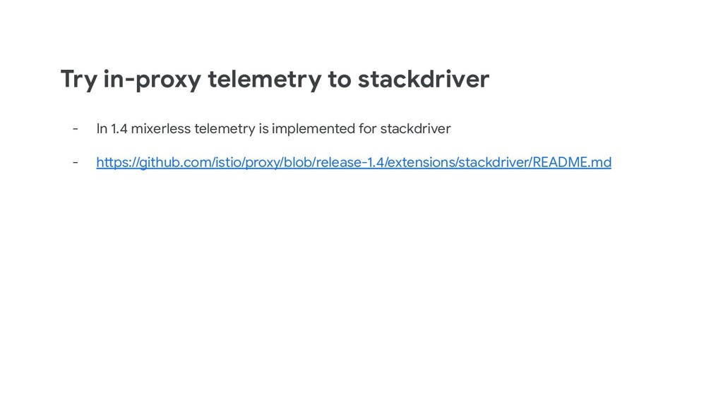 Try in-proxy telemetry to stackdriver - In 1.4 ...