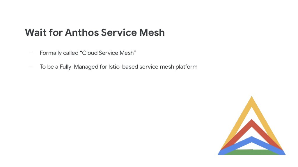 Wait for Anthos Service Mesh - Formally called ...