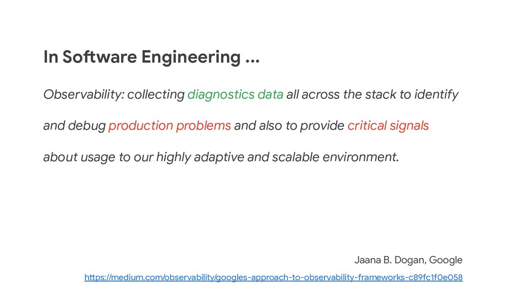In Software Engineering ... Observability: coll...