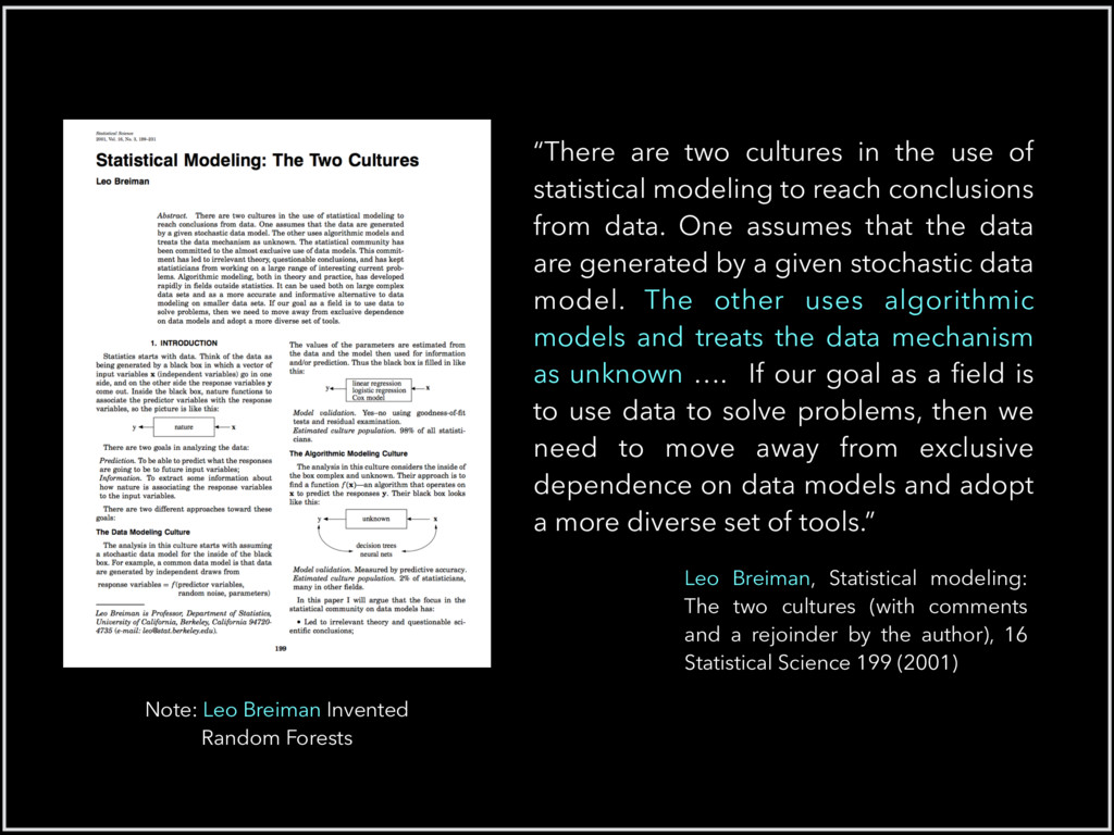 """There are two cultures in the use of statistic..."