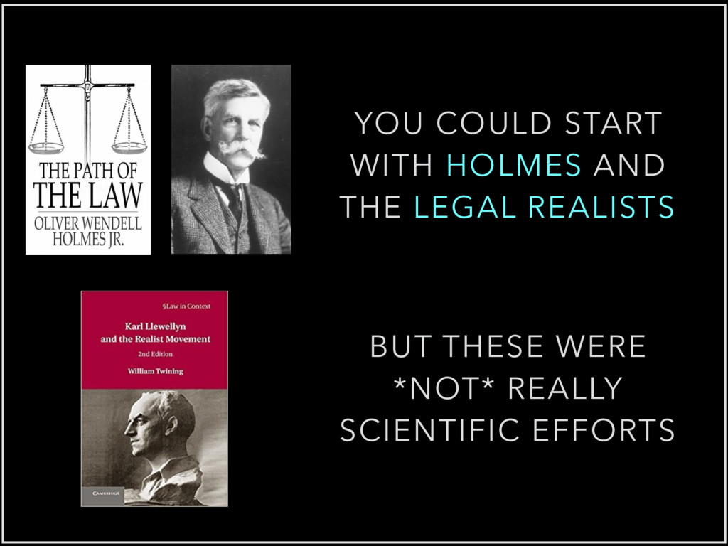 YOU COULD START WITH HOLMES AND THE LEGAL REALI...