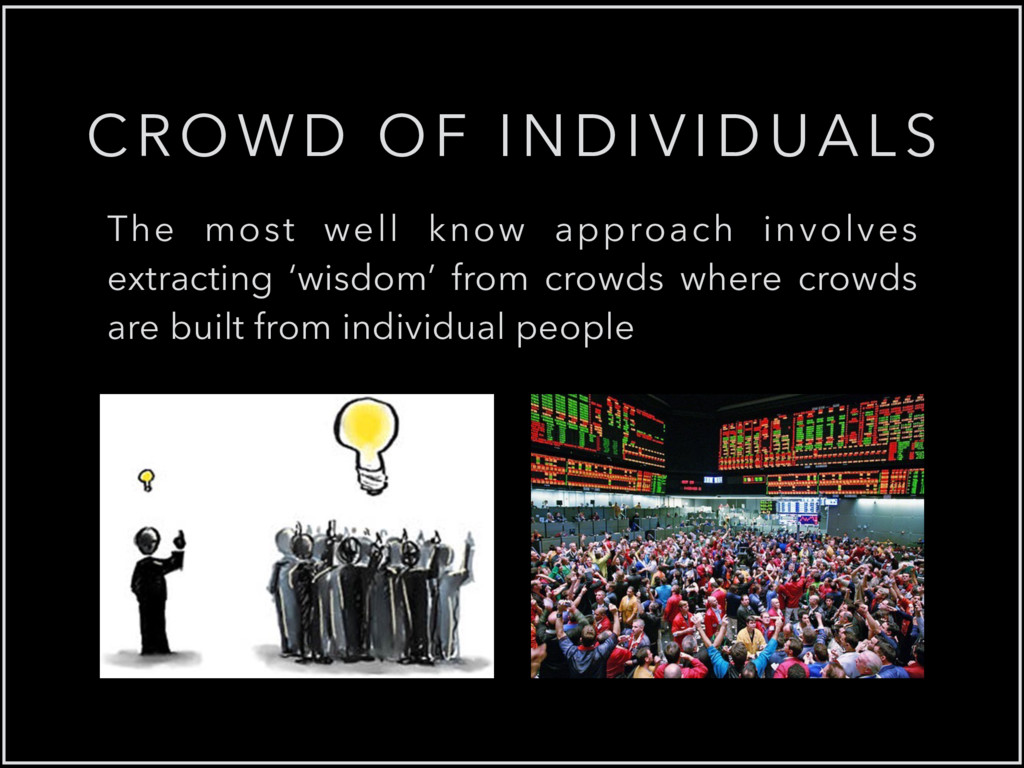CROWD OF INDIVIDUALS The most well know approac...