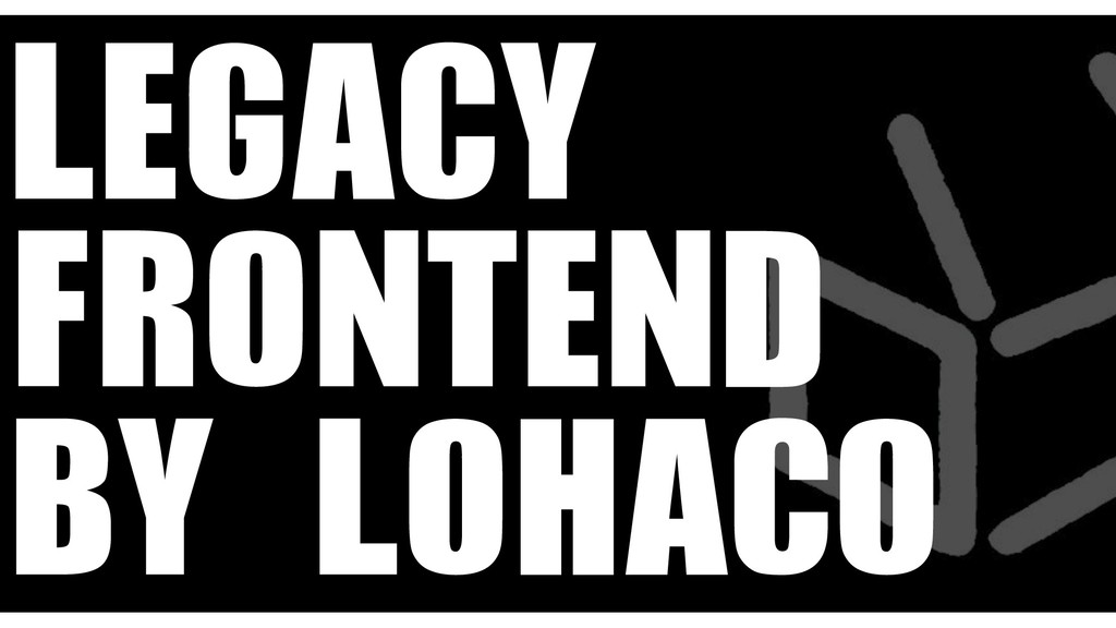 LEGACY FRONTEND BY LOHACO