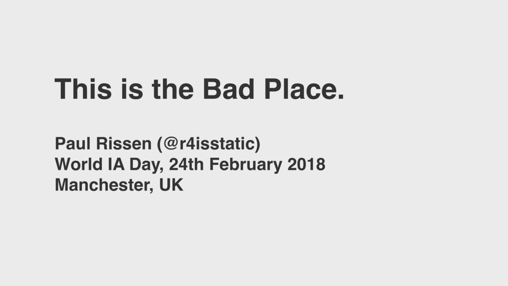 This is the Bad Place. Paul Rissen (@r4isstatic...