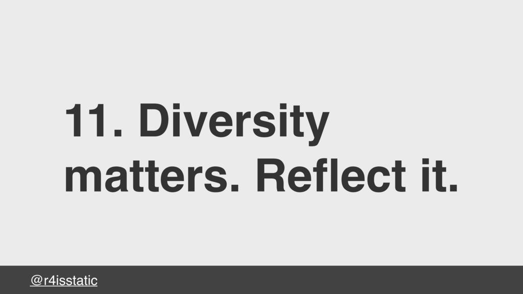 @r4isstatic 11. Diversity matters. Reflect it.
