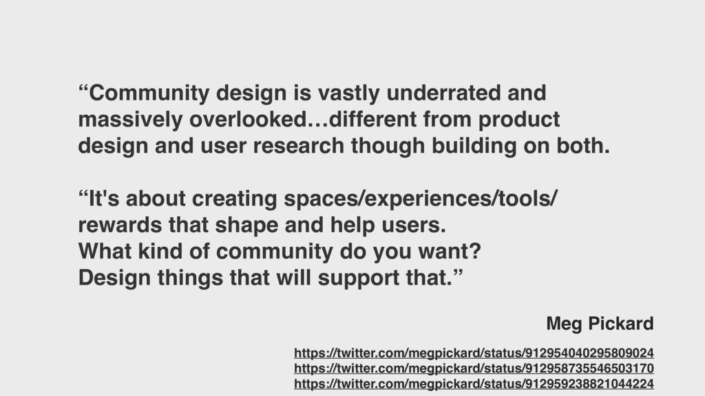 """""""Community design is vastly underrated and mass..."""