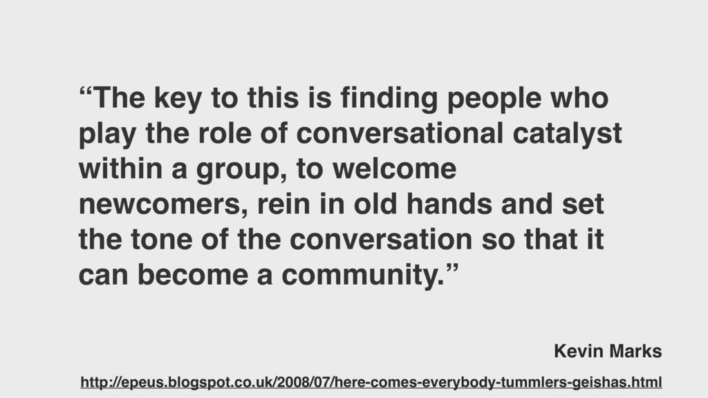"""""""The key to this is finding people who play the ..."""