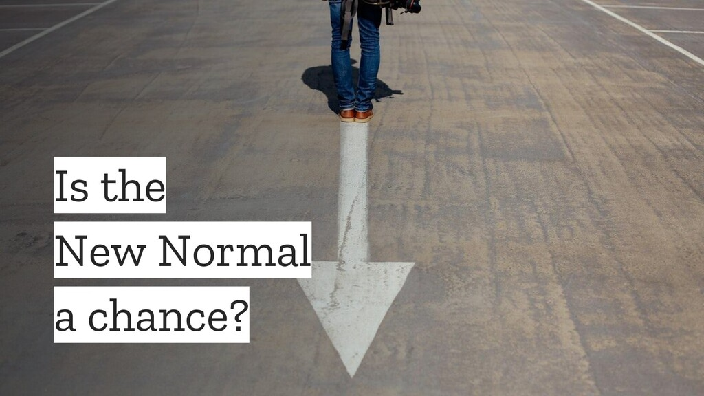 Is the New Normal a chance?